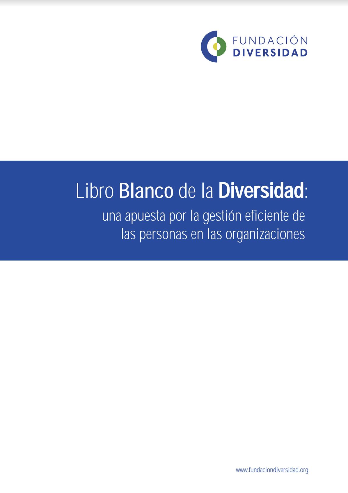 libro blanco de la diversidad: una apuesta por la gestión eficiente de las personas en las organizaciones Libro Blanco de la Diversidad: una apuesta por la gestión eficiente de las personas en las organizaciones Libro Blanco de la Diversidad una apuesta por la gestion eficiente capa