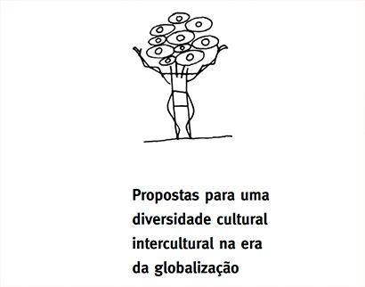 propostas para uma diversidade cultural intercultural na era da globalização Propostas para uma diversidade cultural intercultural na era da globalização Propostas para uma diversidade cultural intercultural na era da globalizacao  Plataforma do Conhecimento – teste Propostas para uma diversidade cultural intercultural na era da globalizacao
